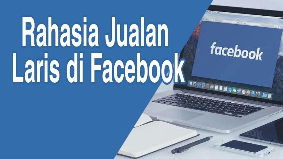 Rahasia Jualan Laris di Facebook